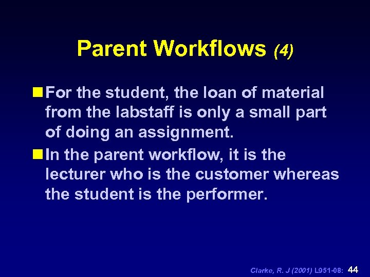 Parent Workflows (4) n For the student, the loan of material from the labstaff