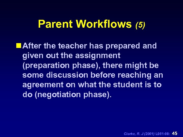 Parent Workflows (5) n After the teacher has prepared and given out the assignment