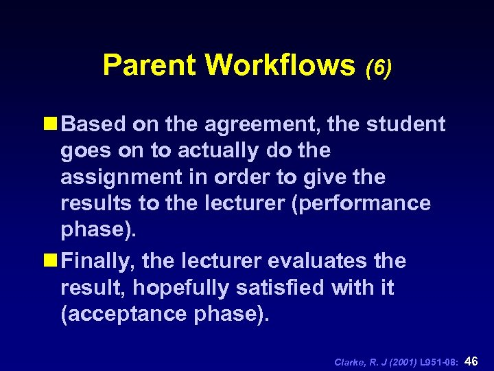 Parent Workflows (6) n Based on the agreement, the student goes on to actually