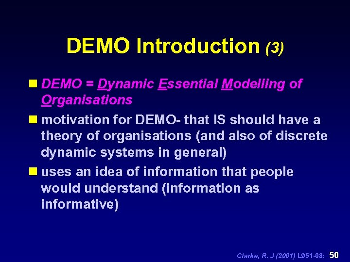 DEMO Introduction (3) n DEMO = Dynamic Essential Modelling of Organisations n motivation for