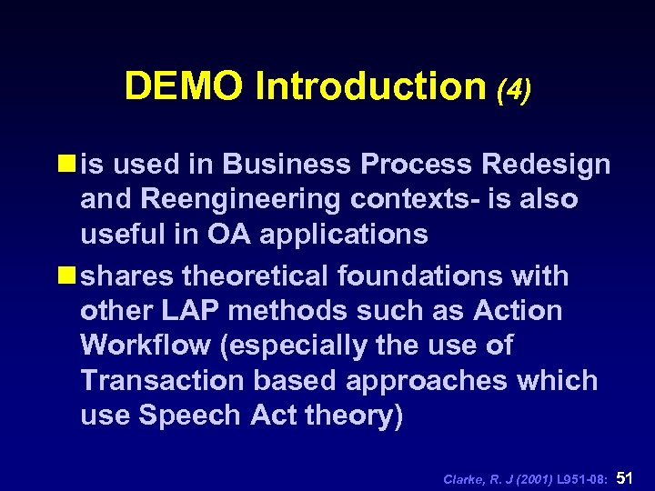 DEMO Introduction (4) n is used in Business Process Redesign and Reengineering contexts- is