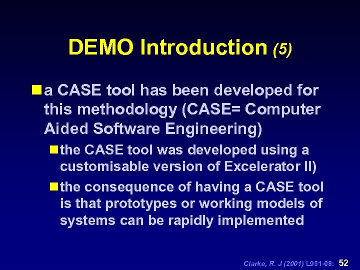 DEMO Introduction (5) n a CASE tool has been developed for this methodology (CASE=