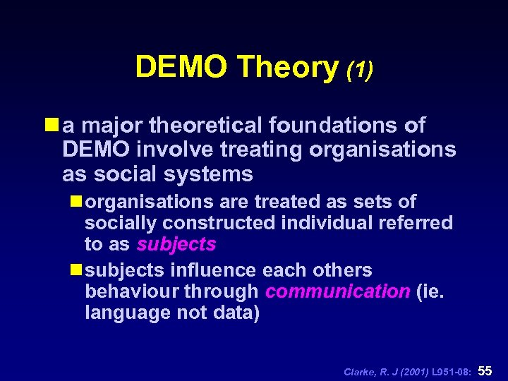 DEMO Theory (1) n a major theoretical foundations of DEMO involve treating organisations as