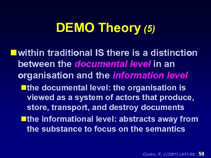 DEMO Theory (5) n within traditional IS there is a distinction between the documental