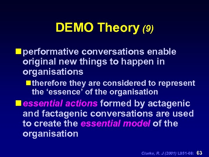 DEMO Theory (9) n performative conversations enable original new things to happen in organisations