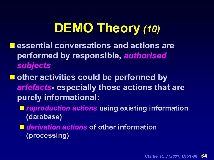 DEMO Theory (10) n essential conversations and actions are performed by responsible, authorised subjects