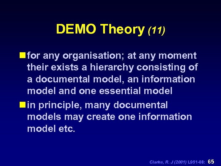 DEMO Theory (11) n for any organisation; at any moment their exists a hierarchy