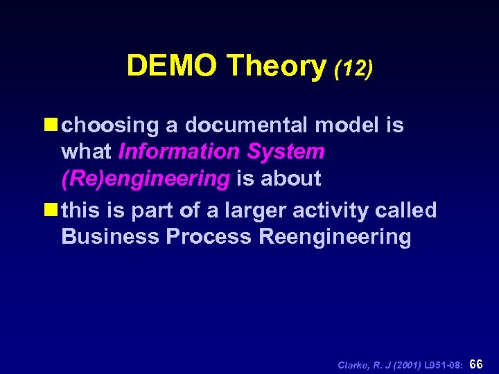 DEMO Theory (12) n choosing a documental model is what Information System (Re)engineering is