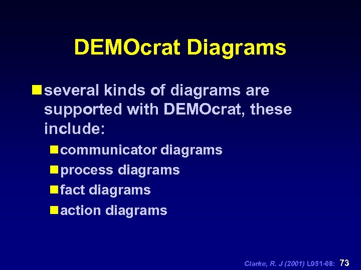 DEMOcrat Diagrams n several kinds of diagrams are supported with DEMOcrat, these include: n