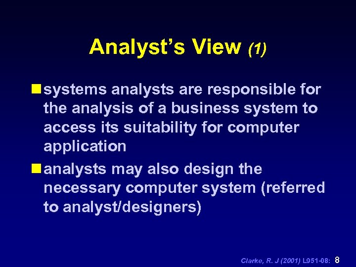 Analyst's View (1) n systems analysts are responsible for the analysis of a business