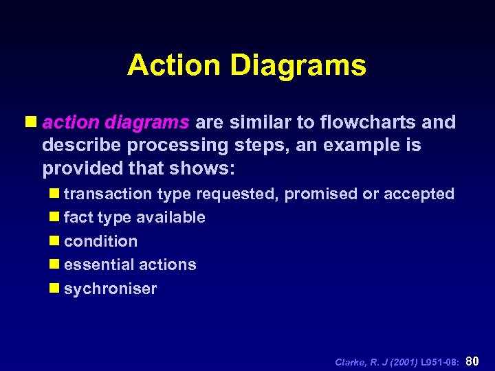 Action Diagrams n action diagrams are similar to flowcharts and describe processing steps, an