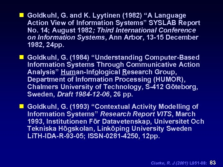 """n Goldkuhl, G. and K. Lyytinen (1982) """"A Language Action View of Information Systems"""""""