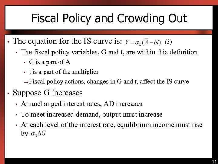 Fiscal Policy and Crowding Out • The equation for the IS curve is: •