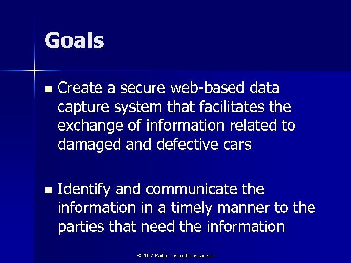Goals n Create a secure web-based data capture system that facilitates the exchange of