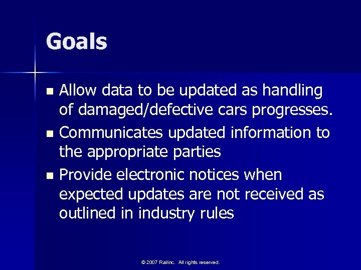 Goals Allow data to be updated as handling of damaged/defective cars progresses. n Communicates