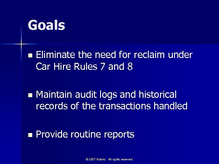 Goals n Eliminate the need for reclaim under Car Hire Rules 7 and 8
