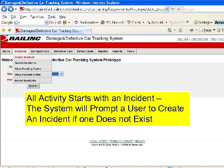 All Activity Starts with an Incident – The System will Prompt a User to