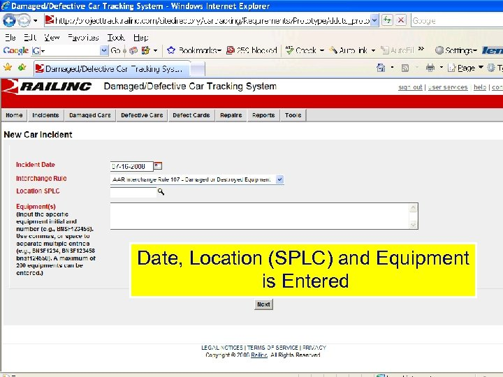 Date, Location (SPLC) and Equipment is Entered © 2007 Railinc. All rights reserved.