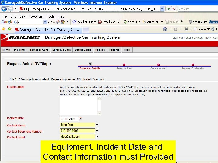 Equipment, Incident Date and Contact Information must Provided © 2007 Railinc. All rights reserved.