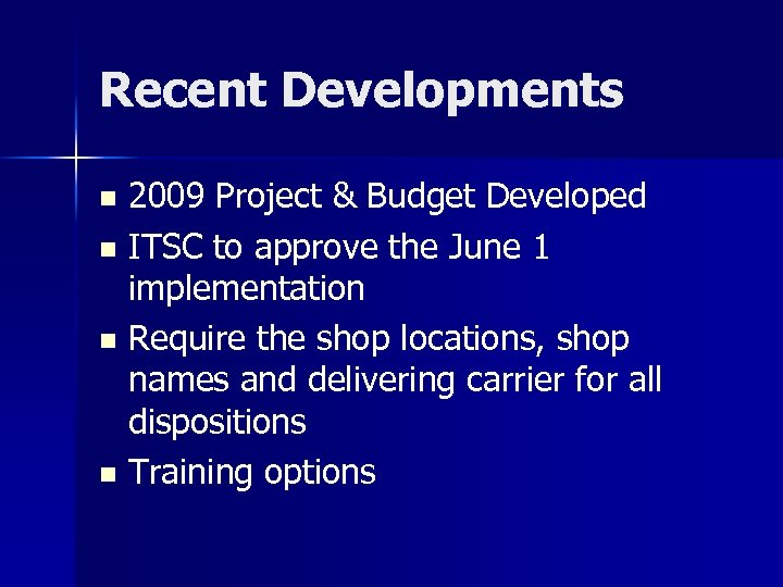 Recent Developments 2009 Project & Budget Developed n ITSC to approve the June 1
