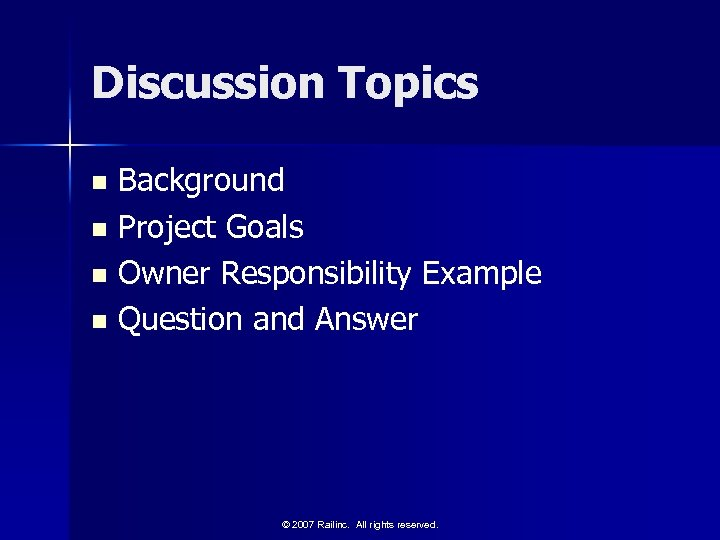 Discussion Topics Background n Project Goals n Owner Responsibility Example n Question and Answer