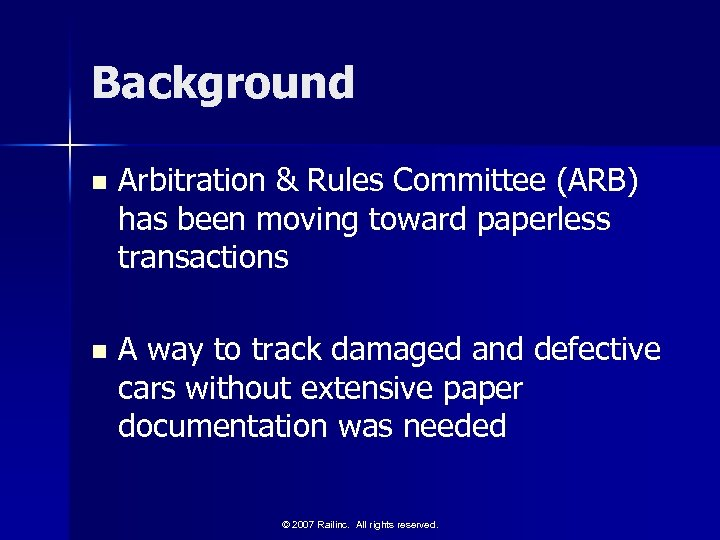 Background n Arbitration & Rules Committee (ARB) has been moving toward paperless transactions n