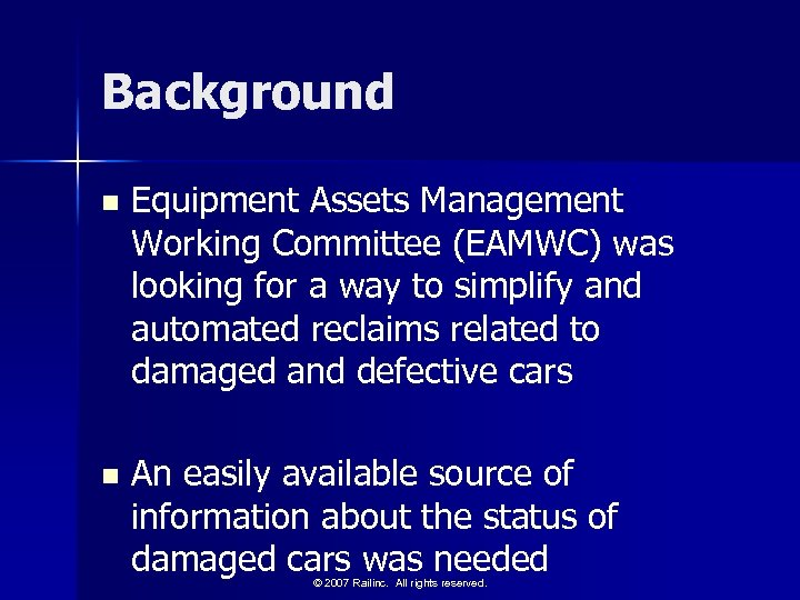 Background n Equipment Assets Management Working Committee (EAMWC) was looking for a way to