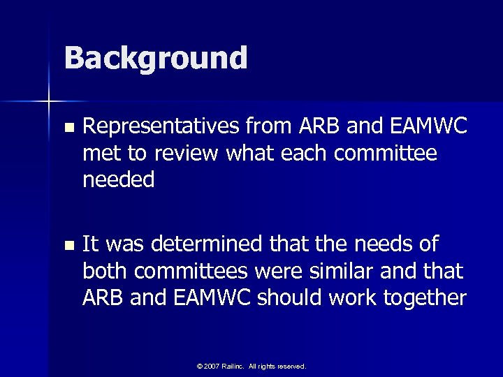 Background n Representatives from ARB and EAMWC met to review what each committee needed