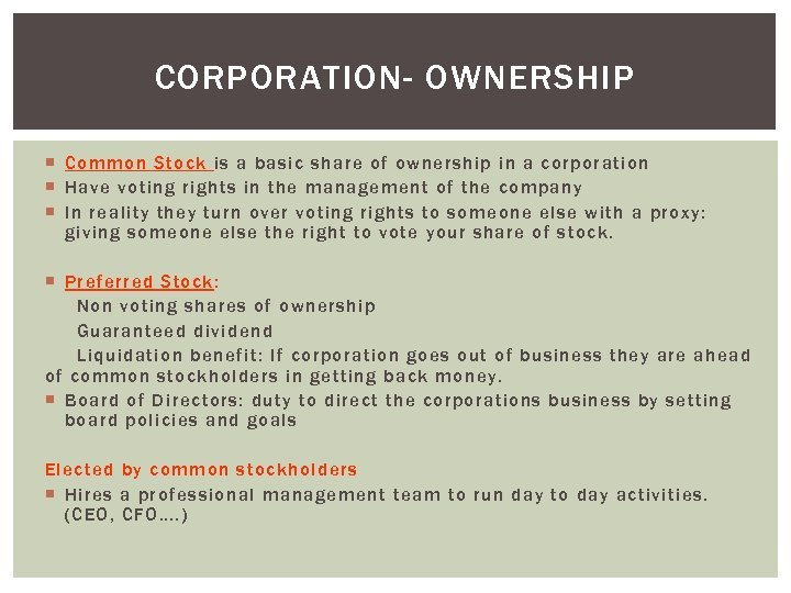 CORPORATION- OWNERSHIP Common Stock is a basic share of ownership in a corporation Have