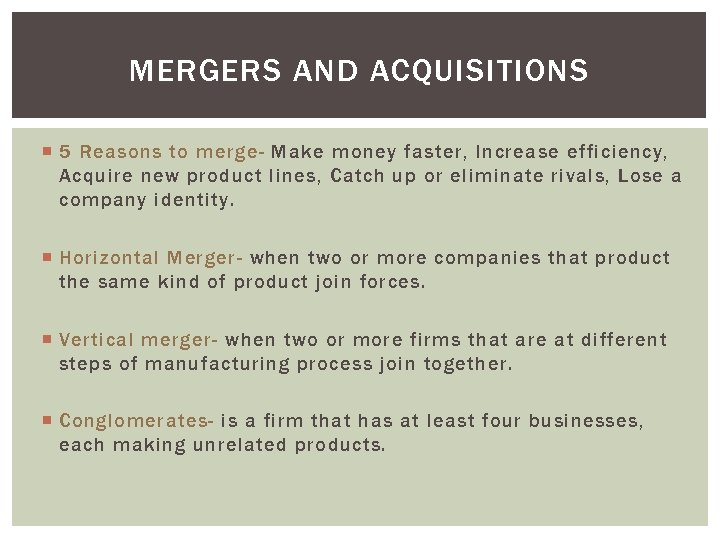 MERGERS AND ACQUISITIONS 5 Reasons to merge- Make money faster, Increase efficiency, Acquire new