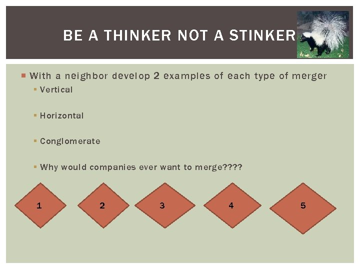 BE A THINKER NOT A STINKER With a neighbor develop 2 examples of each