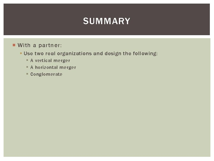 SUMMARY With a partner: § Use two real organizations and design the following: §