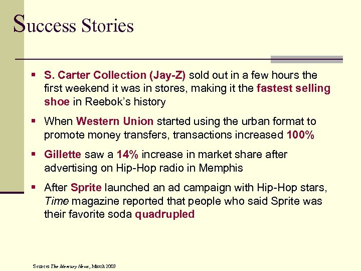 Success Stories § S. Carter Collection (Jay-Z) sold out in a few hours the