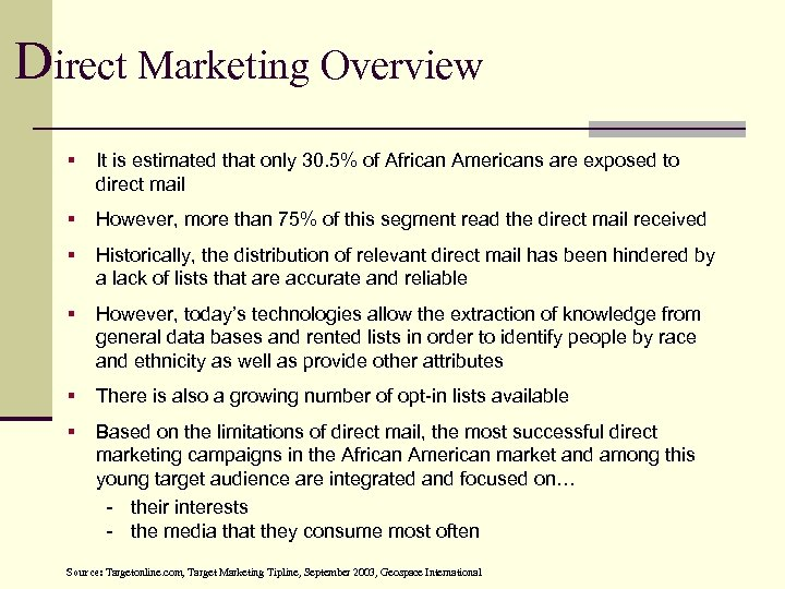 Direct Marketing Overview § It is estimated that only 30. 5% of African Americans