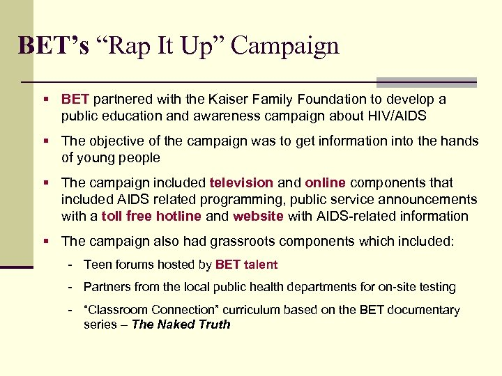 """BET's """"Rap It Up"""" Campaign § BET partnered with the Kaiser Family Foundation to"""
