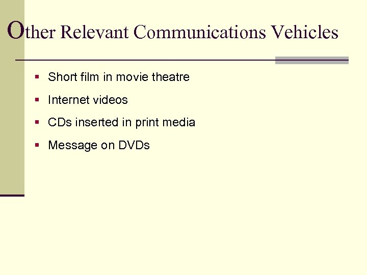 Other Relevant Communications Vehicles § Short film in movie theatre § Internet videos §