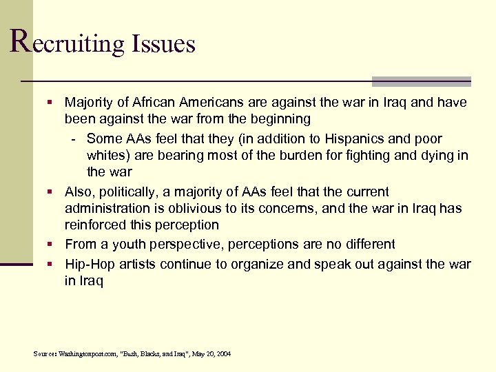 Recruiting Issues § Majority of African Americans are against the war in Iraq and