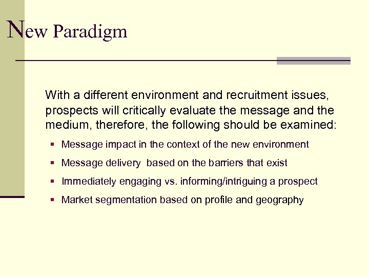 New Paradigm With a different environment and recruitment issues, prospects will critically evaluate the