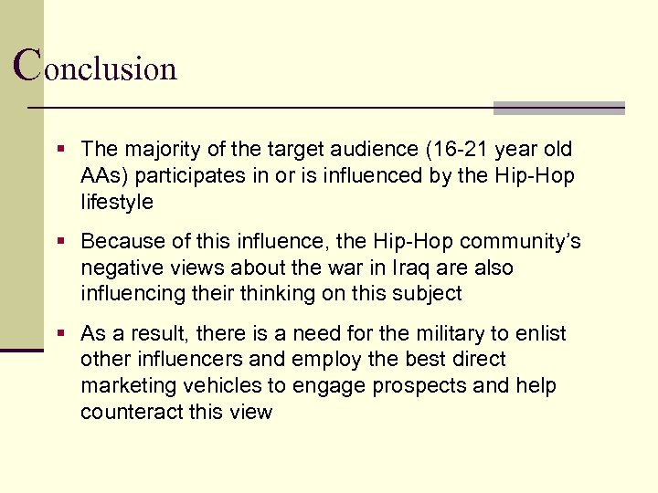 Conclusion § The majority of the target audience (16 -21 year old AAs) participates