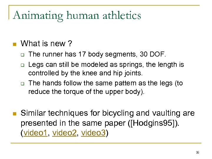 Animating human athletics n What is new ? q q q n The runner