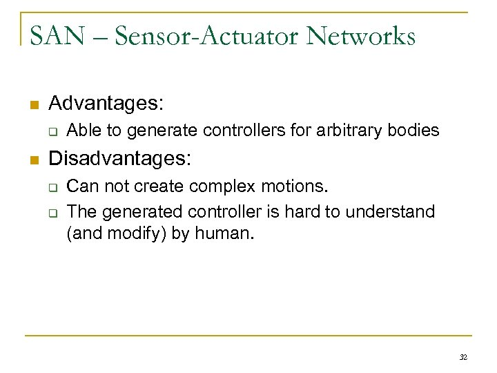 SAN – Sensor-Actuator Networks n Advantages: q n Able to generate controllers for arbitrary