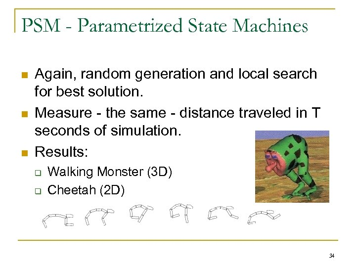 PSM - Parametrized State Machines n n n Again, random generation and local search