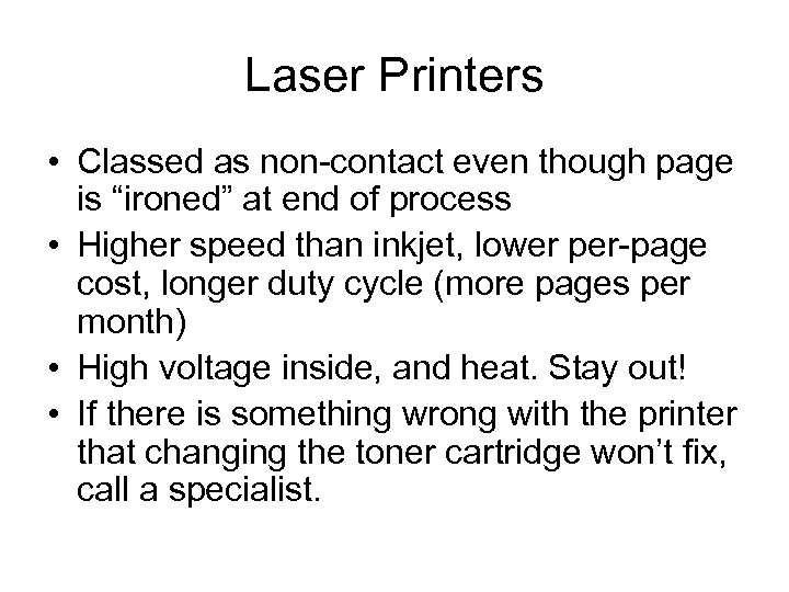 "Laser Printers • Classed as non-contact even though page is ""ironed"" at end of"
