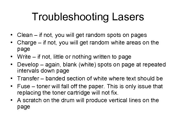 Troubleshooting Lasers • Clean – if not, you will get random spots on pages