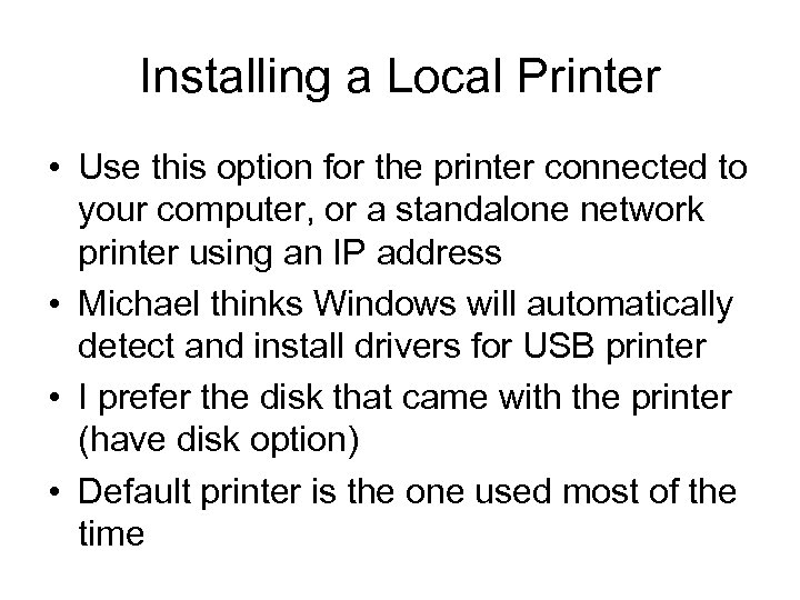 Installing a Local Printer • Use this option for the printer connected to your