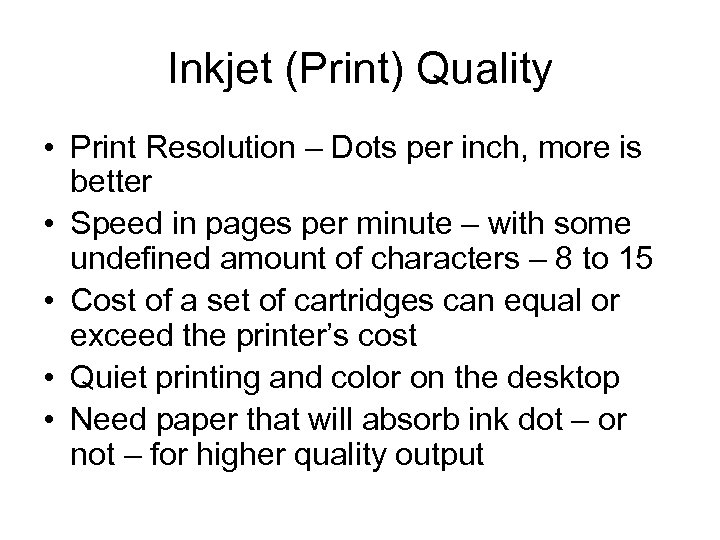 Inkjet (Print) Quality • Print Resolution – Dots per inch, more is better •