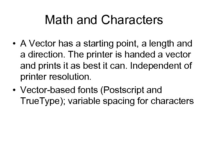 Math and Characters • A Vector has a starting point, a length and a