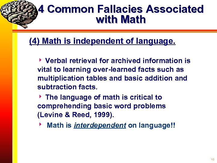 4 Common Fallacies Associated with Math (4) Math is independent of language. Verbal retrieval