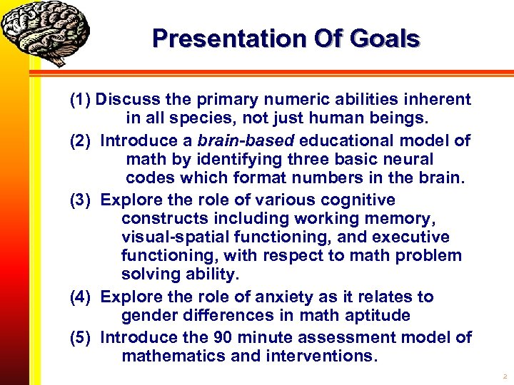 Presentation Of Goals (1) Discuss the primary numeric abilities inherent in all species, not