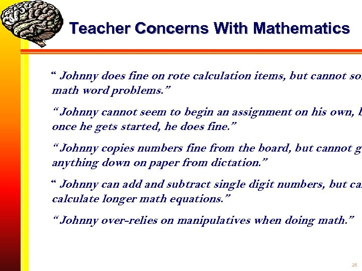 "Teacher Concerns With Mathematics "" Johnny does fine on rote calculation items, but cannot"